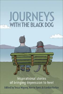 Journeys with the Black Dog By Wigney, Tessa (EDT)/ Eyers, Kerrie (EDT)/ Parker, Gordon (EDT)