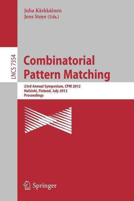 Combinatorial Pattern Matching By Karkkainen, Juha (EDT)/ Stoye, Jens (EDT)
